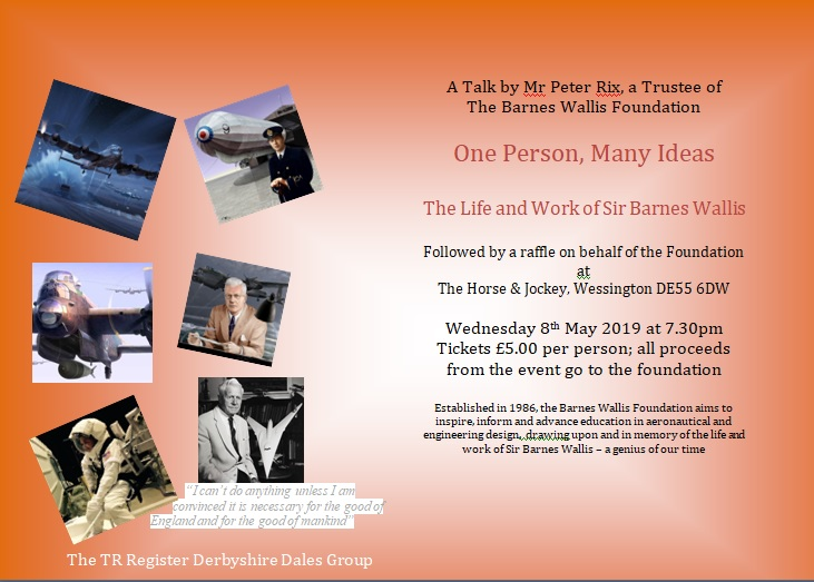 Derbyshire Dales - The Life & Work of Sir Barnes Wallis