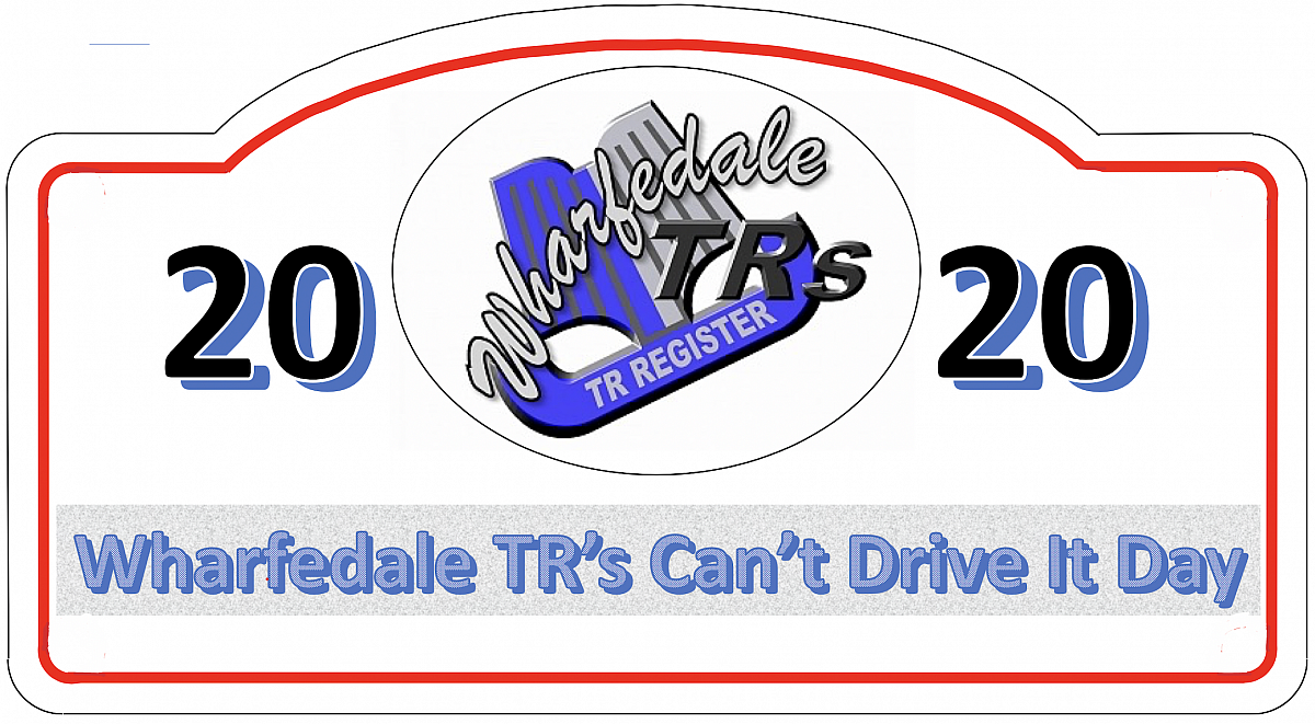 Wharfedale TR's Can't Drive It Day 26th April 2020